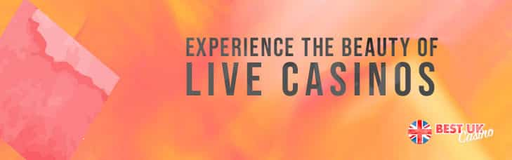 experience the beauty of live casinos