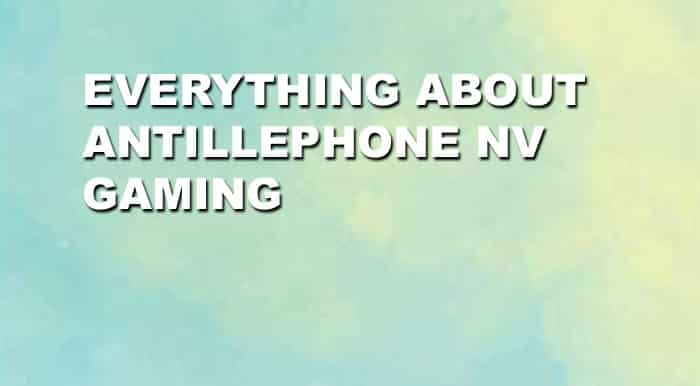 Everything about AntillePhone NV Gaming